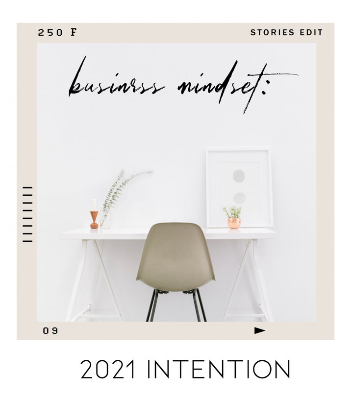 BUSINESS MINDSET: 2021 INTENTION