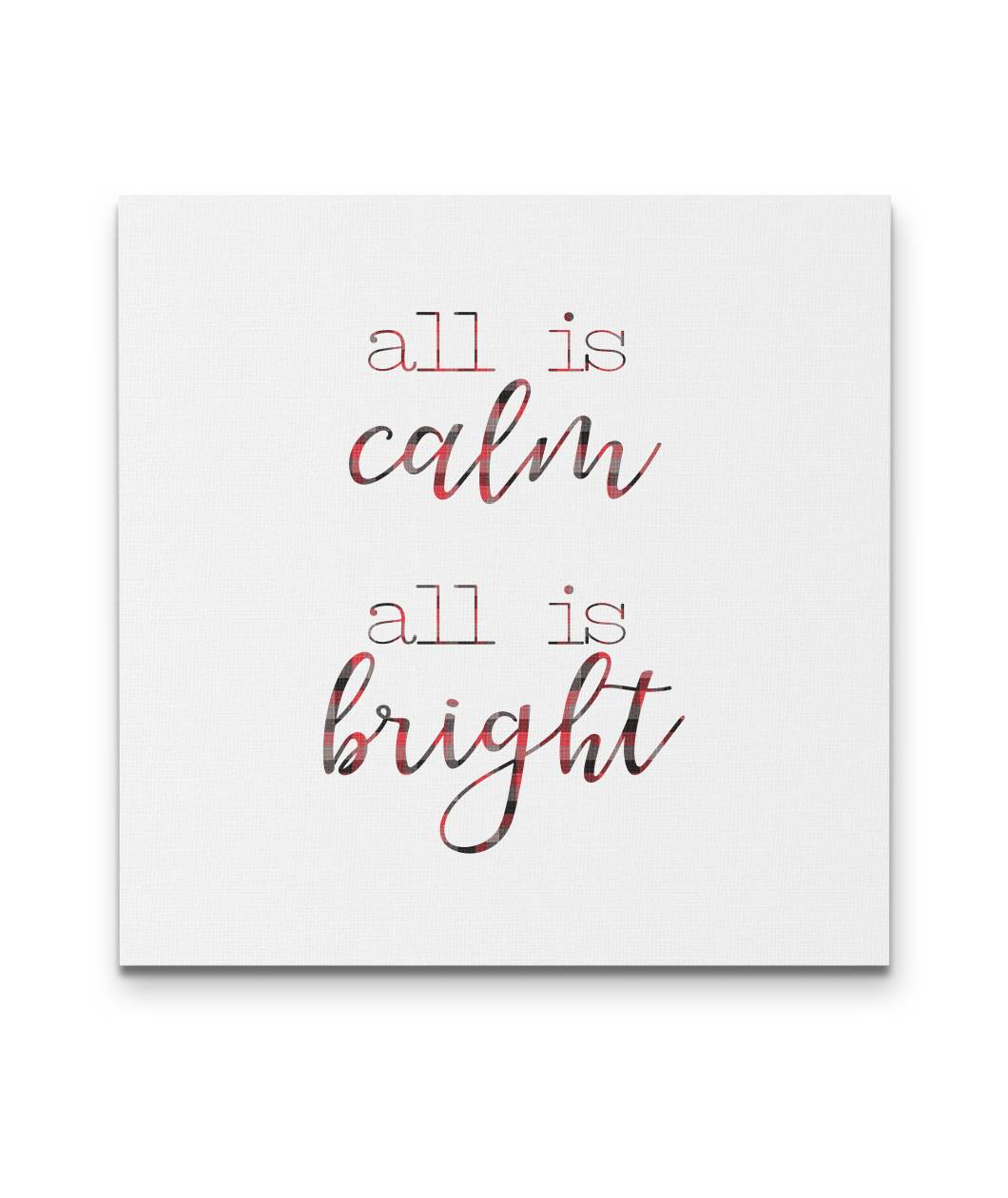 All is Calm All is Bright - Square Canvas in 3 sizes