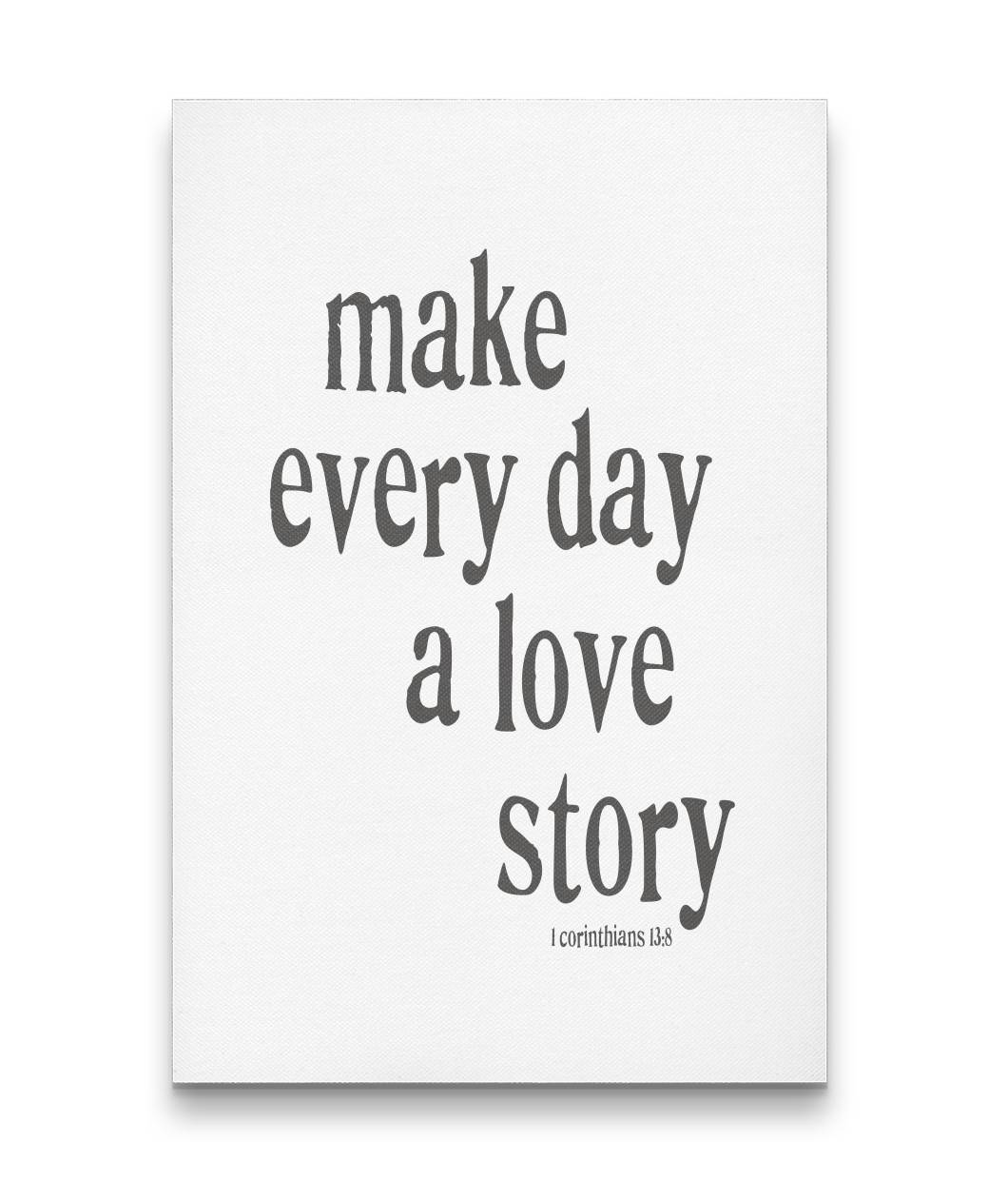 Make Every Day a Love Story - Rectangle Canvas in 3 sizes