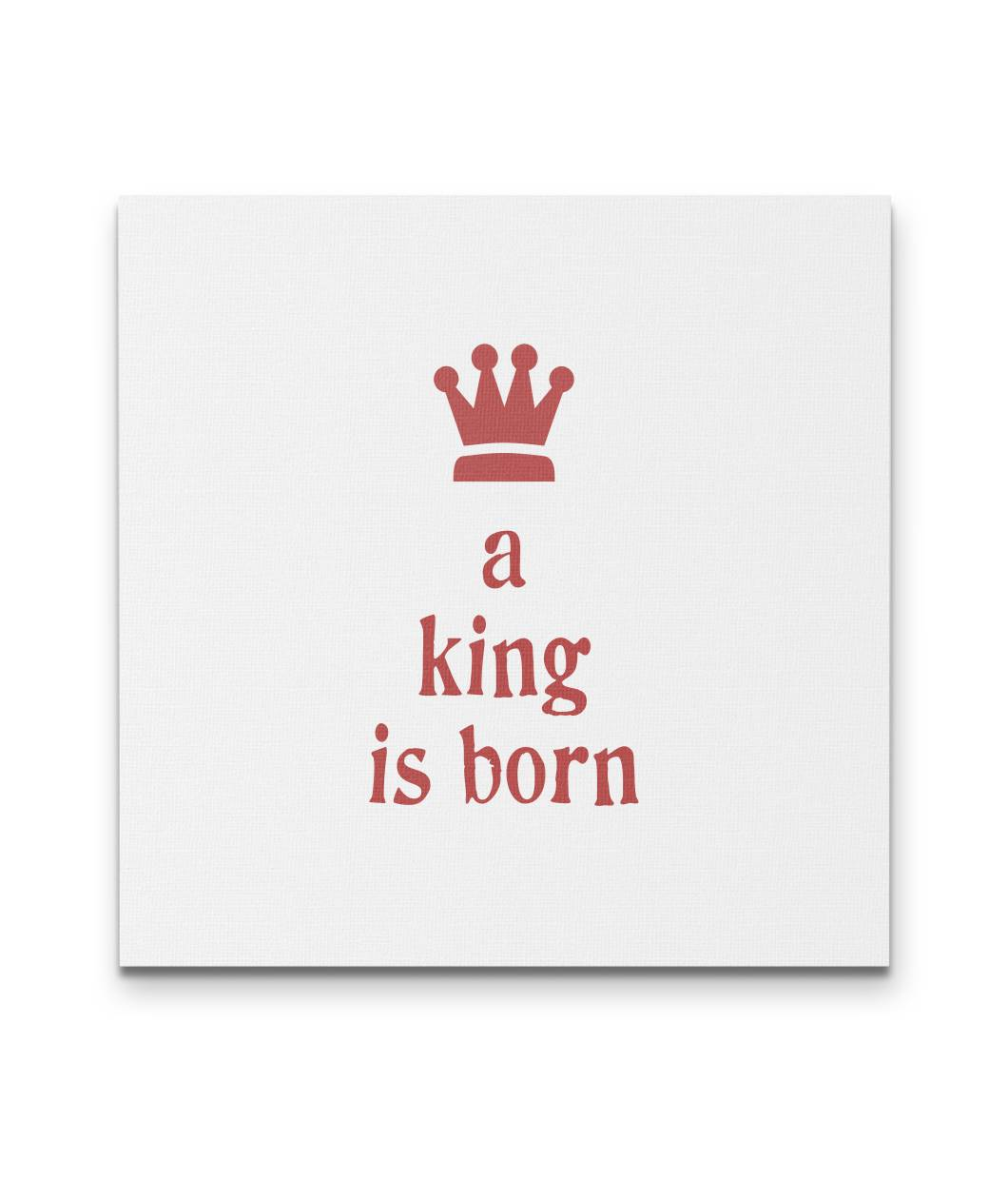 A King is Born - Square Canvas in 3 sizes