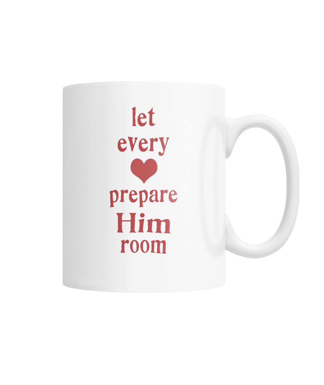 Mug (11oz) - Let Every Heart Prepare Him Room