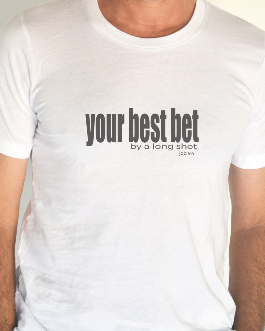 Your Best Bet (Unisex T-shirt) with 2-sided design in 6 colors