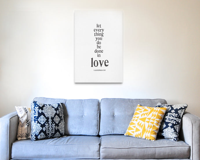 Let Everything You Do Be Done in Love - Rectangle Canvas in 3 sizes