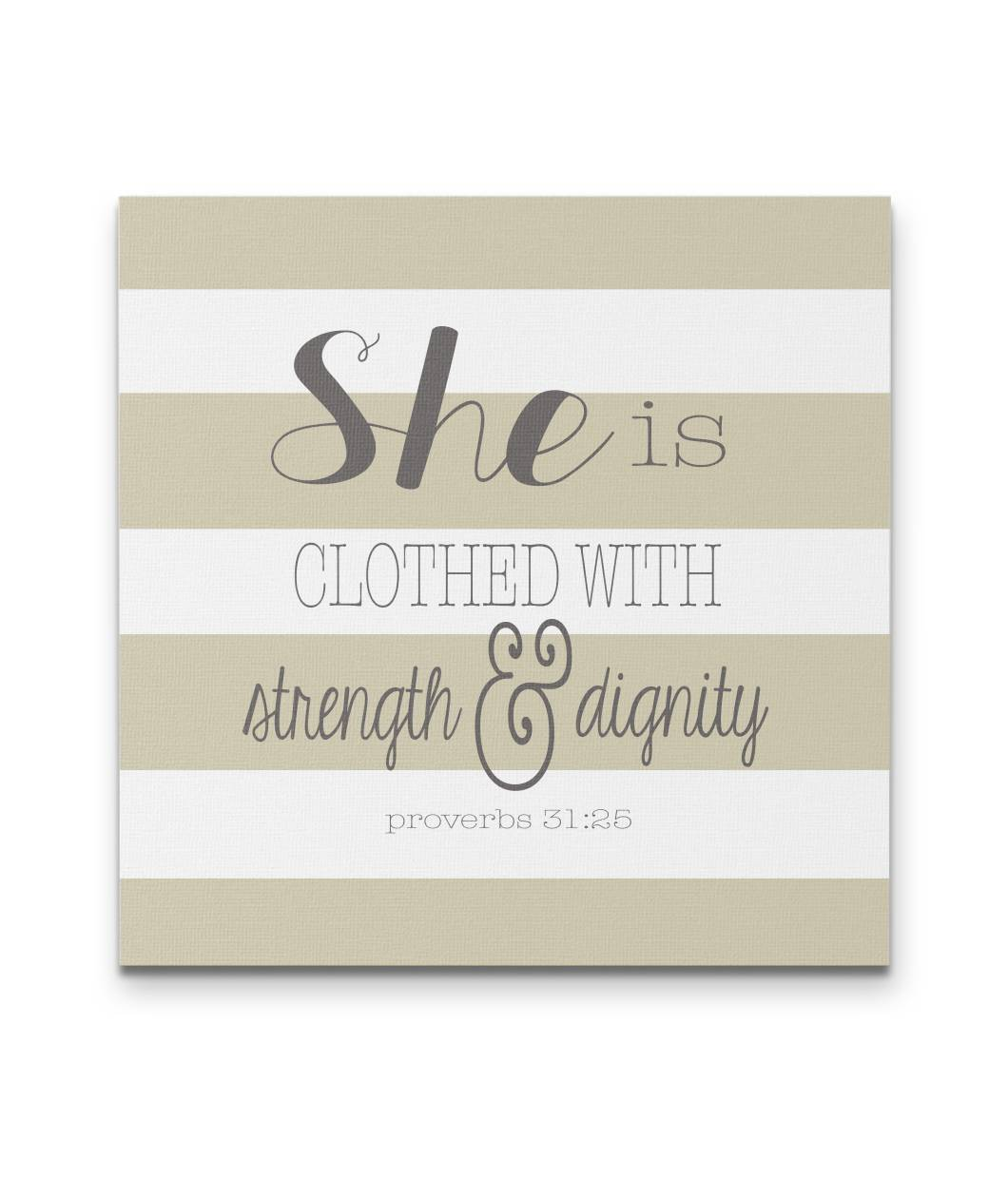 She is Clothed with Strength & Dignity -Square Canvas in 3 sizes