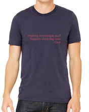 Making Impossible Stuff Happen (Unisex T-shirt) in 4 colors
