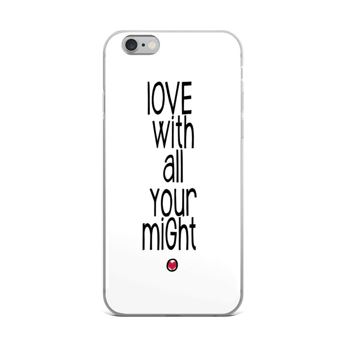 iPhone Case - Love With All Your Might