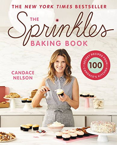 The Sprinkles Baking Book: 100 Secret Recipes