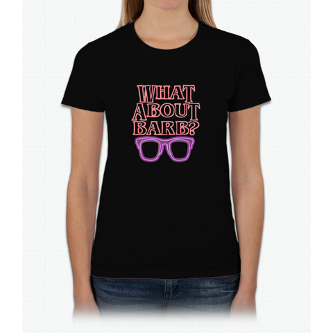 What About Barb ? Womens T-Shirt