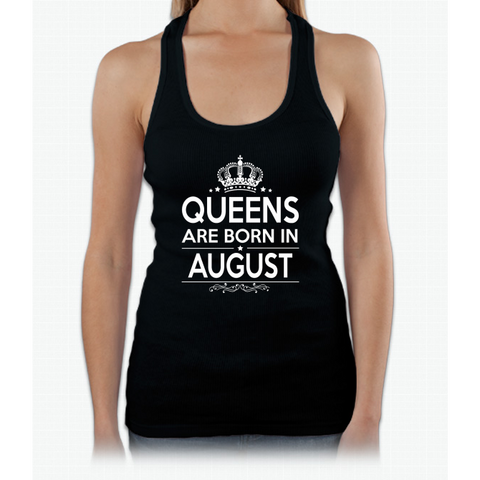 QUEEN ARE BORN IN AUGUST Womens Tank Top