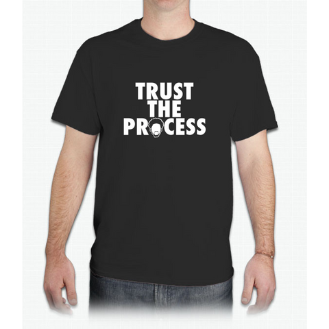 Trust The Process - Mens T-Shirt