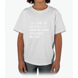 I'M ONE OF 65,844,610 AMERICANS AGAINST TRUMP Young T-Shirt
