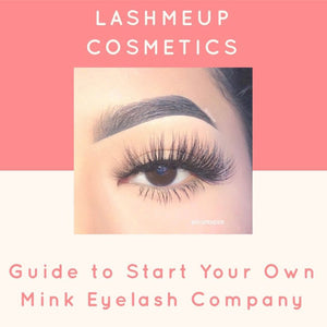 GUIDE: How to start your own Mink Eyelash Company /Vendors List