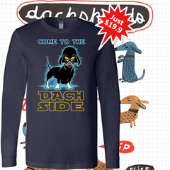 Come to The Dachside Shirts