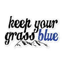Keep Your Grass Blue Sticker