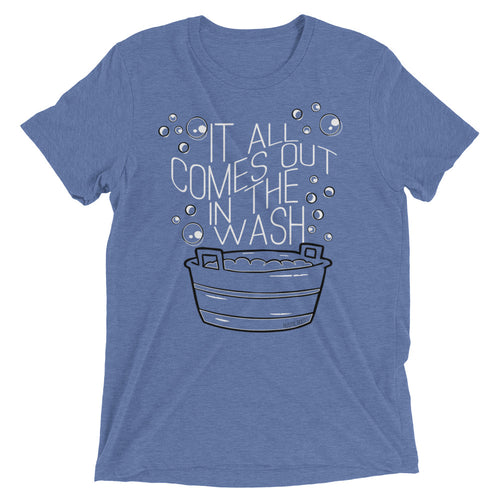 It All Comes Out In The Wash T-shirt