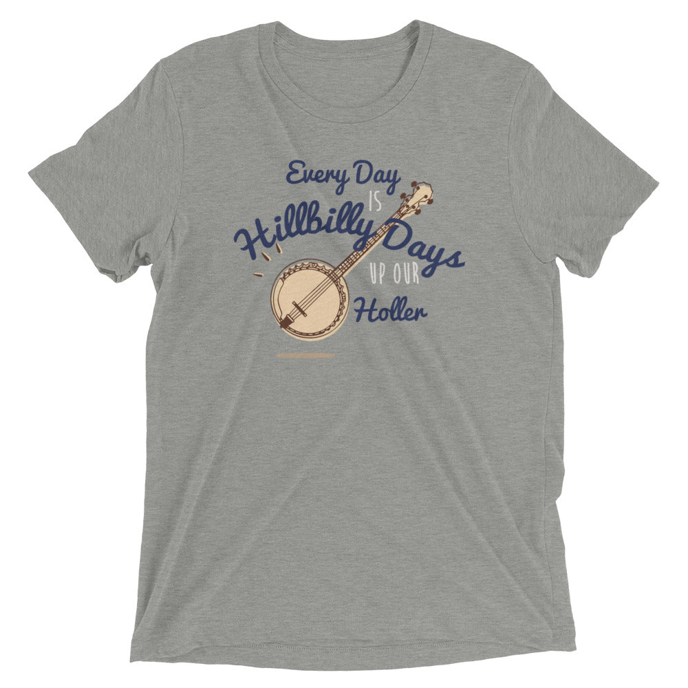 Every Day is Hillbilly Days Up Our Holler Short sleeve t-shirt