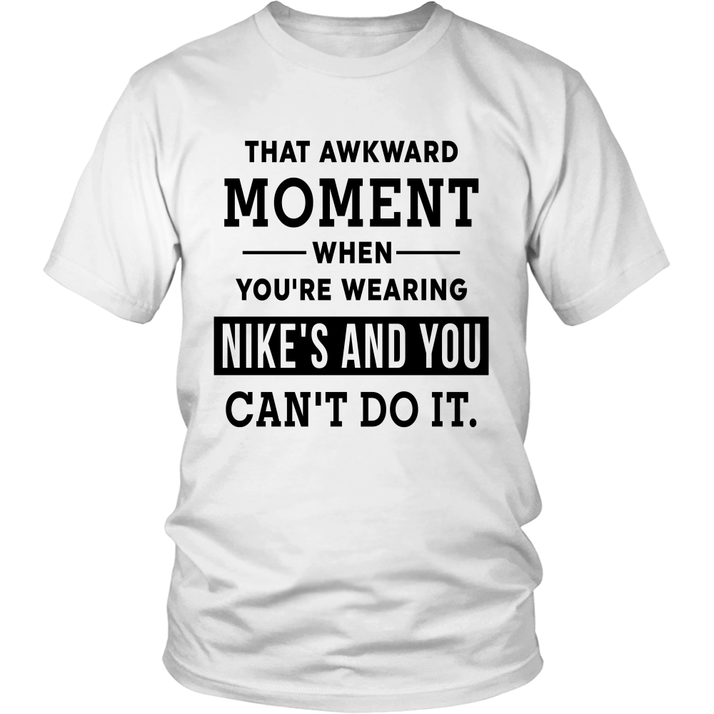 Nike Shirt Design | You Re Wearing Nike S And You Can T Do It Shirts Design Unlimited
