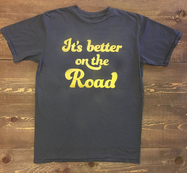 It's Better On The Road Tee
