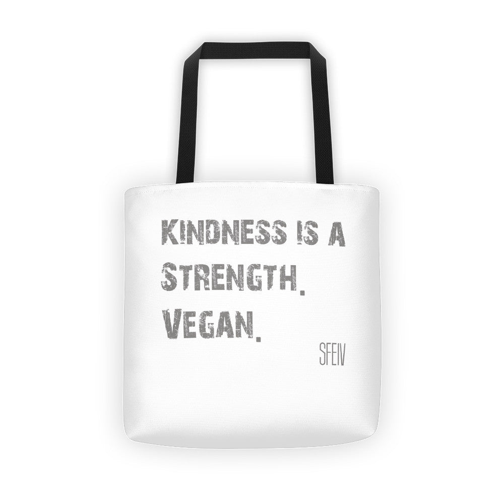 Kindness Is a Strength. Vegan. SFElV Tote bag