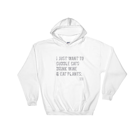 I Just Want To Cuddle Cats, Drink Wine and Eat Plants SFElV Hooded Sweatshirt