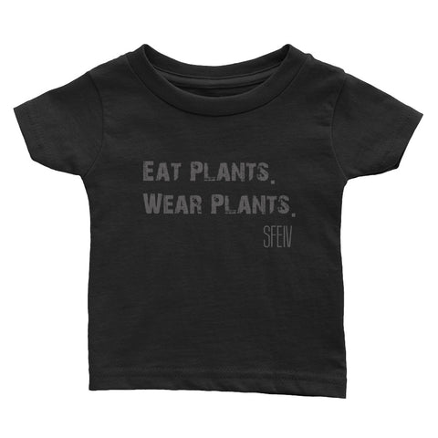 Eat Plants. Wear Plants. SFELV Infant Tee