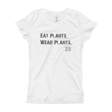Eat Plants. Wear Plants. SFELV Girl's T-Shirt
