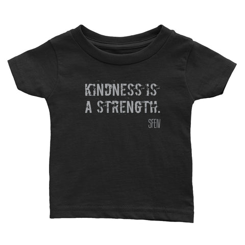 Kindness Is a Strength. SFELV Infant Tee