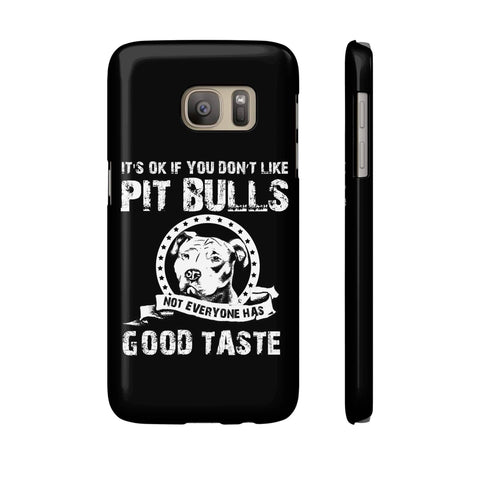 It's Okay If You Don't Like Pit Bulls - Slim Samsung Galaxy S7 - 36Bucks.com