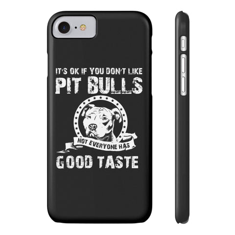 It's Okay If You Don't Like Pit Bulls - Slim iPhone 7 - 36Bucks.com