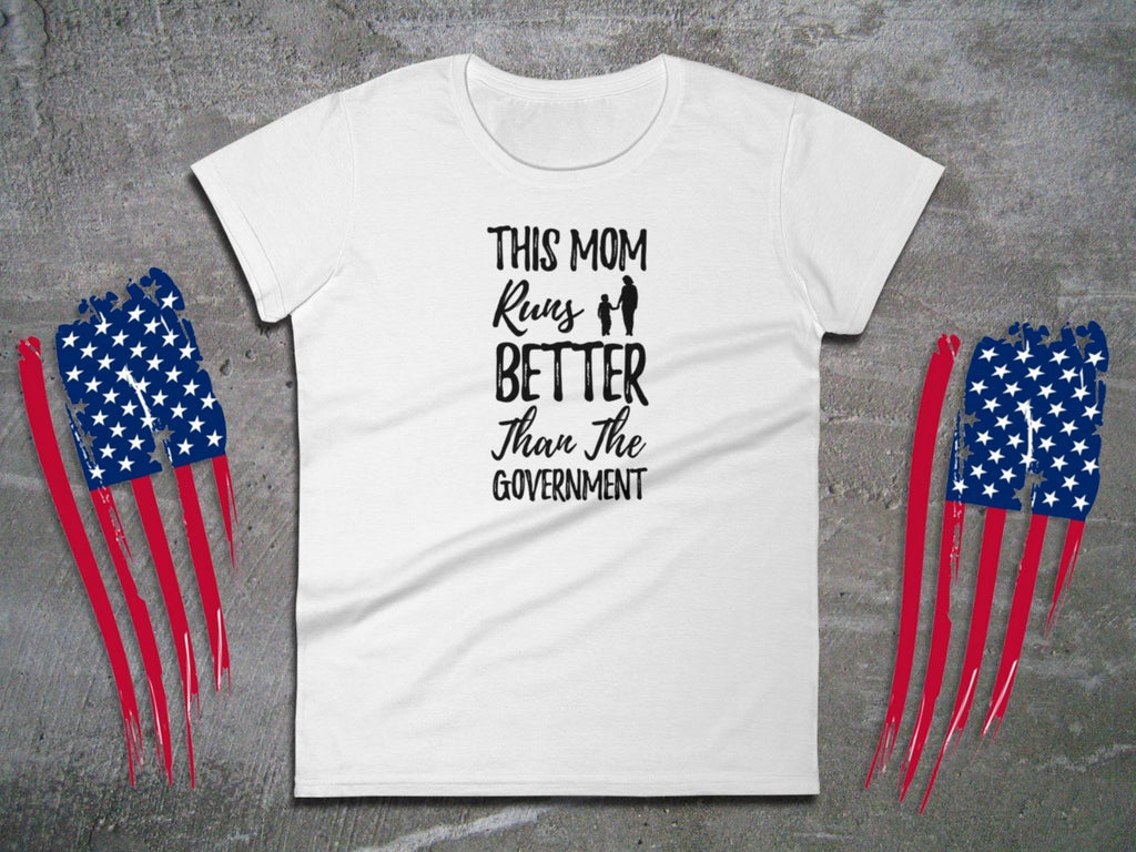 Running Shirt - This Mom Runs Better Than The Government - Women's Tee | Funny Running Gifts | Running Shirt Women | Gift Ideas Runners - 36Bucks.com