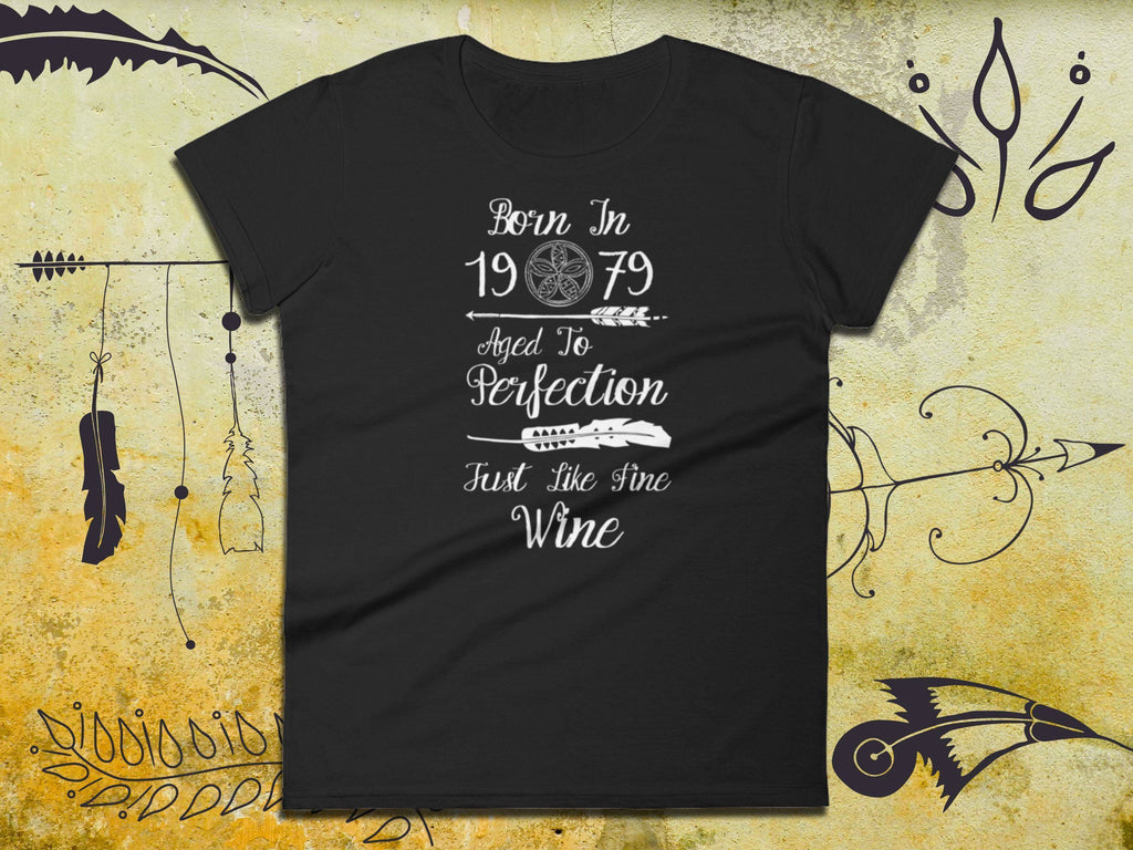 Bohemian T-Shirt - Born In 1979 Aged To Perfection Just Like Fine Wine - Ladies Short Sleeve Tee | Wine Shirts For Her | 39th Birthday Gift - 36Bucks.com