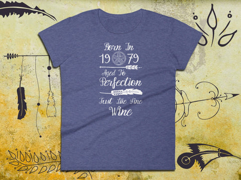 Image of Bohemian T-Shirt - Born In 1979 Aged To Perfection Just Like Fine Wine - Ladies Short Sleeve Tee | Wine Shirts For Her | 39th Birthday Gift - 36Bucks.com