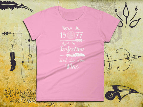 Image of 41th Birthday Tee - Born In 1977 Aged To Perfection Just Like Fine Wine - Ladies Short Sleeve | Woman 41st Birthday | Boho Style Shirt - 36Bucks.com