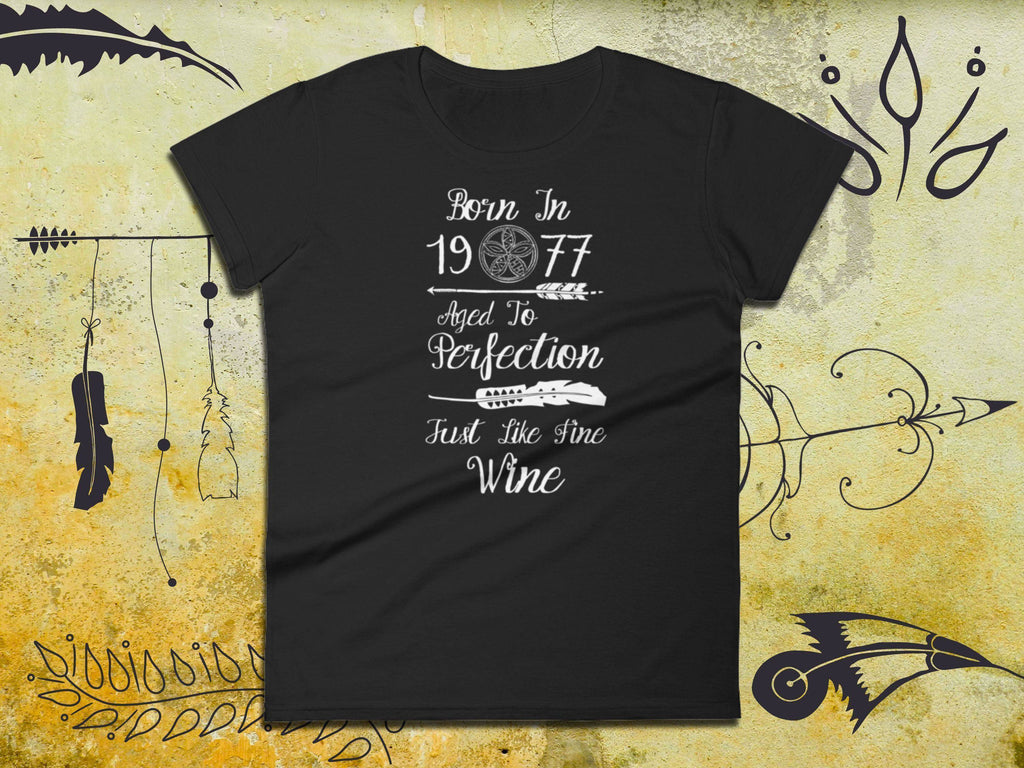41th Birthday Tee - Born In 1977 Aged To Perfection Just Like Fine Wine - Ladies Short Sleeve | Woman 41st Birthday | Boho Style Shirt - 36Bucks.com