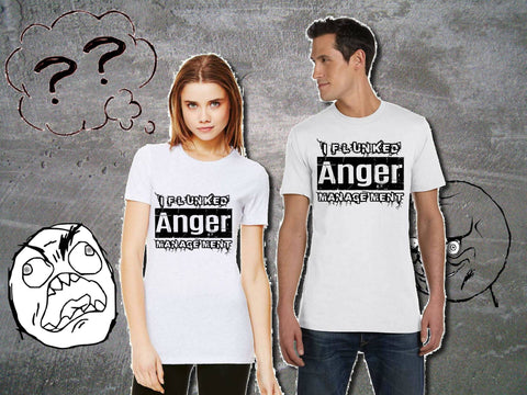 Image of Funny Sarcasm Shirts - I Flunked Anger Management - Adult Unisex Tee | Funny Guys Shirts | T-shirt With Sarcasm | Humorous Graphic Tee - 36Bucks.com