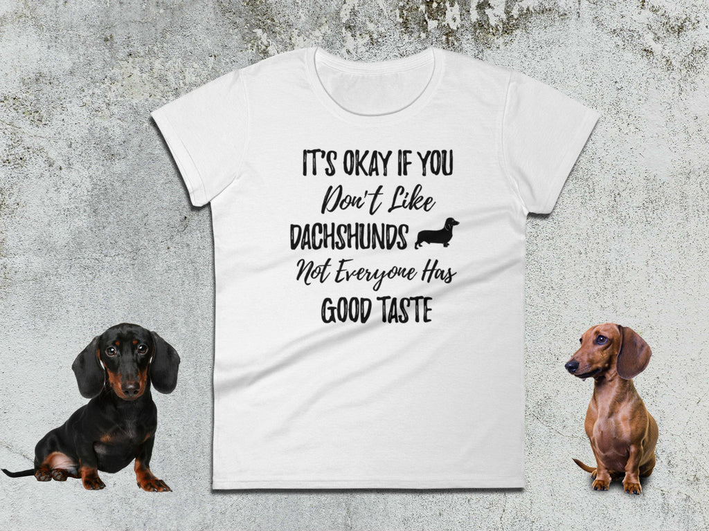 Dachshund Gift Ideas - It's Okay If You Don't Like Dachshunds - Ladies Tee | Gift For Doxie Lover | Wiener Dog Lover | Sausage Dog Lover - 36Bucks.com