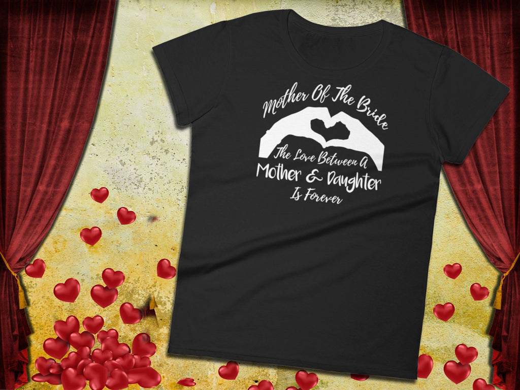 Mother Of The Bride Shirt - The Love Between A Mother & Daughter Is Forever - Ladies Tee | Brides Mother Shirt | Bride's Mom Shirt - 36Bucks.com