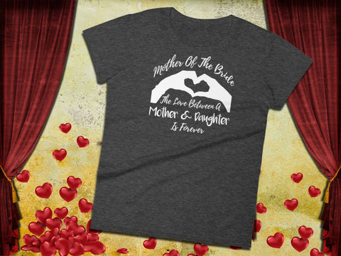 Image of Mother Of The Bride Shirt - The Love Between A Mother & Daughter Is Forever - Ladies Tee | Brides Mother Shirt | Bride's Mom Shirt - 36Bucks.com