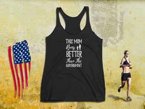Workout Mom Tank Top - This Mom Runs Better Than The Government - Women's Tee | Running Tanks | Funny Running Tank | Workout Mom Tank - 36Bucks.com