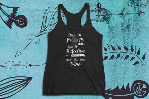 Image of Born In 1979 Aged To Perfection Just Like Fine Wine - Women's Tank Top | 39th Birthday | Unique Boho Gifts | Best Wine Gifts | 1979 T Shirt - 36Bucks.com