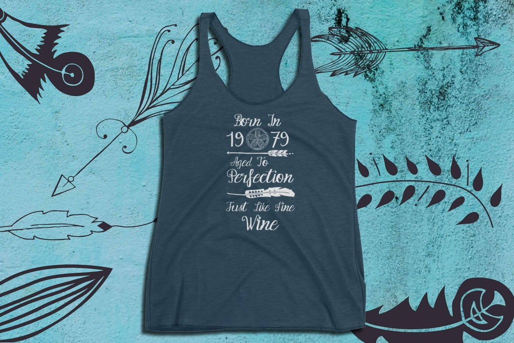 Born In 1979 Aged To Perfection Just Like Fine Wine - Women's Tank Top | 39th Birthday | Unique Boho Gifts | Best Wine Gifts | 1979 T Shirt - 36Bucks.com