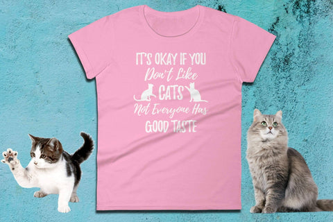 Image of Cat Shirt For Her - It's Okay If You Don't Like Cats - Ladies Tee | Womens Cat T Shirt | Cat Lady Gift Ideas | Cat Shirt | Cat Lady Gift - 36Bucks.com