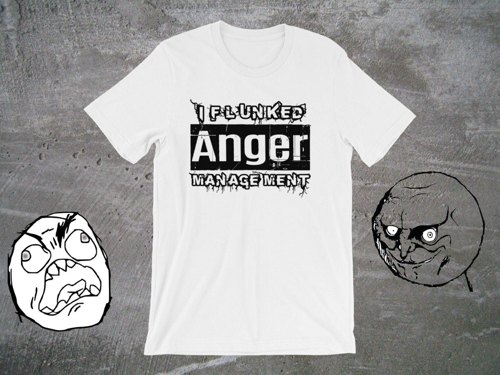Funny Sarcasm Shirts - I Flunked Anger Management - Adult Unisex Tee | Funny Guys Shirts | T-shirt With Sarcasm | Humorous Graphic Tee - 36Bucks.com