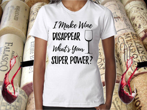 Image of Funny Wine Tee - I Make Wine Disappear What's Your Super Power? Women's White Short Sleeve | Wine Shirts | Wine Lover | Best Wine Gifts - 36Bucks.com
