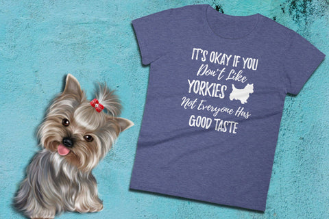 Yorkie Dog Shirt - It's Okay If You Don't Like Yorkies - Ladies Tee | Yorkie Tshirt | Yorkie Gifts | Yorkie Clothes | Yorkie Lover | Yorkies - 36Bucks.com