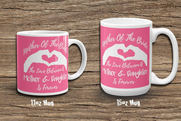 Mug For Brides Mother - 11 & 15oz Mugs | Gift From Bride | Mother Of The Bride Mug | Mother Of Bride Gift | Brides Mother Gift | Mother Gift
