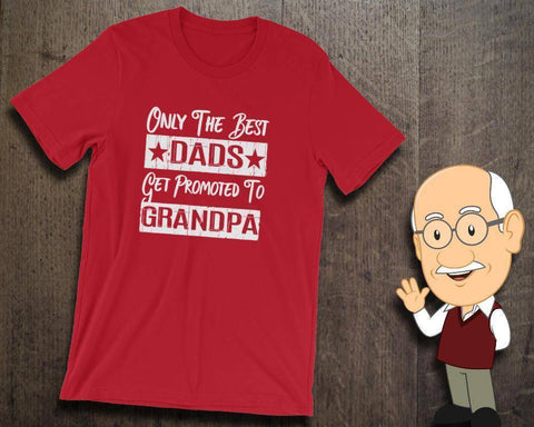 Image of Grandpa Gift Shirt - Only The Best Dads Get Promoted to Grandpa - Adult Unisex Tee | New Grandparent | Granddad | Grandparents To Be - 36Bucks.com