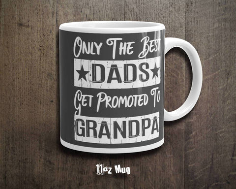 Image of Grandpa Mug - Only The Best Dads Get Promoted To Grandpa - 11 & 15oz Mug | Mugs For Grandpa | Grandparent Mug Set | Mug For Grandfather - 36Bucks.com