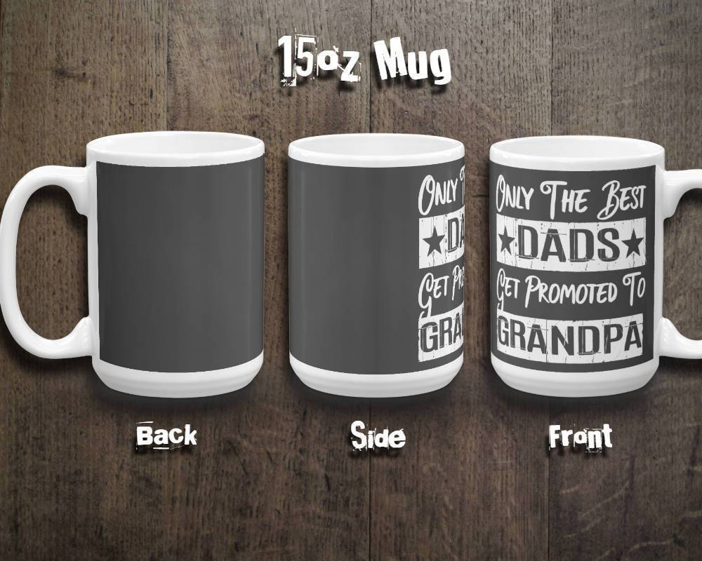 Grandpa Mug - Only The Best Dads Get Promoted To Grandpa - 11 & 15oz Mug | Mugs For Grandpa | Grandparent Mug Set | Mug For Grandfather - 36Bucks.com