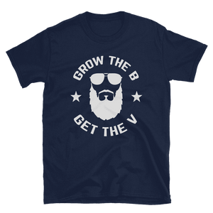 Grow The B Get The V - Unisex T-Shirt